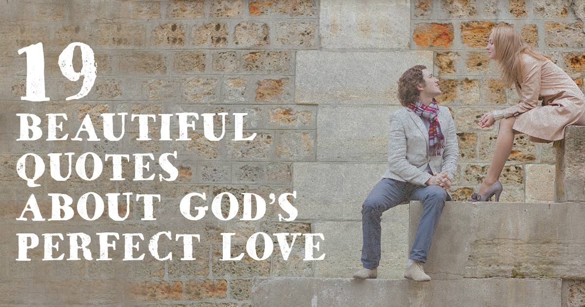 Quotes About Love: 19 Beautiful Quotes About God's Perfect Love