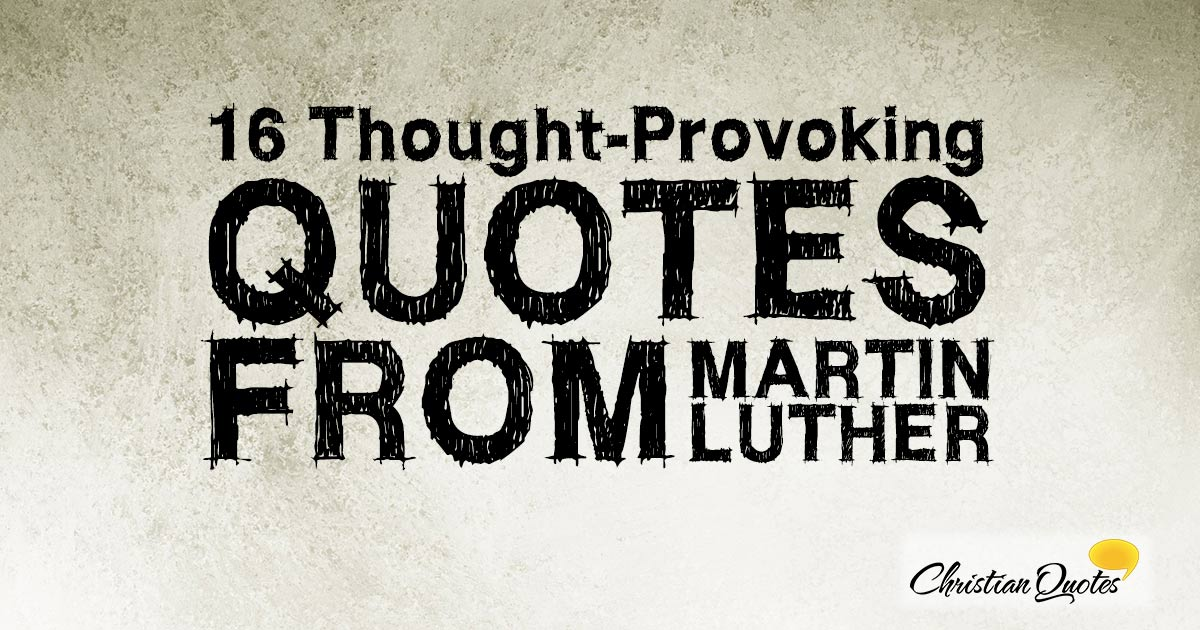 Thought Provoking Quotes   16 Thought Provoking Quotes From Martin Luther
