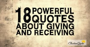 18 Powerful Quotes about Giving and Receiving