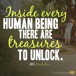 Inside every human being there are treasures to unlock