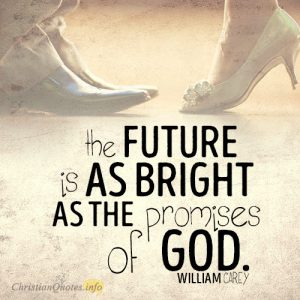 The future is as bright as the promises of God