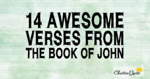 14 Awesome Verses from the Book of John