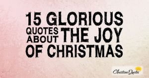 15 Glorious Quotes about the Joy of Christmas