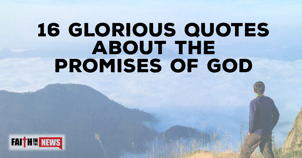 60 Glorious Quotes About The Promises Of God ChristianQuotes Gorgeous Quotes God