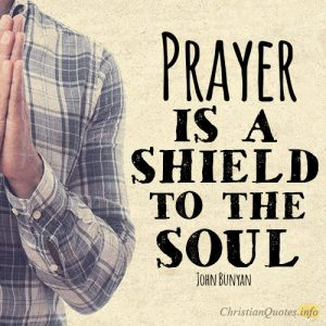 Prayer is a shield to the soul