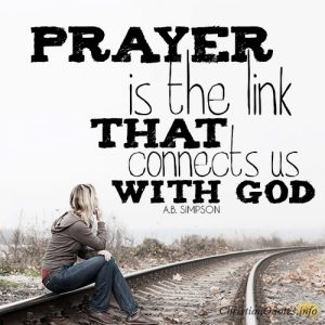 Prayer is the link that connects us with God