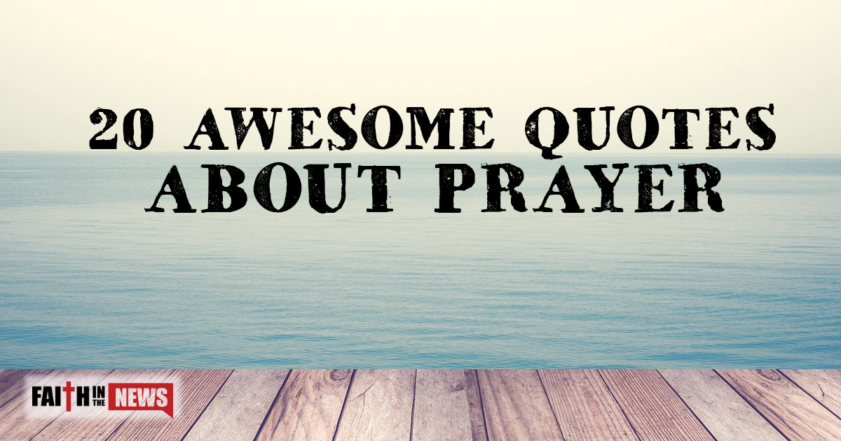 20 awesome quotes about prayer christianquotesfo thecheapjerseys Choice Image
