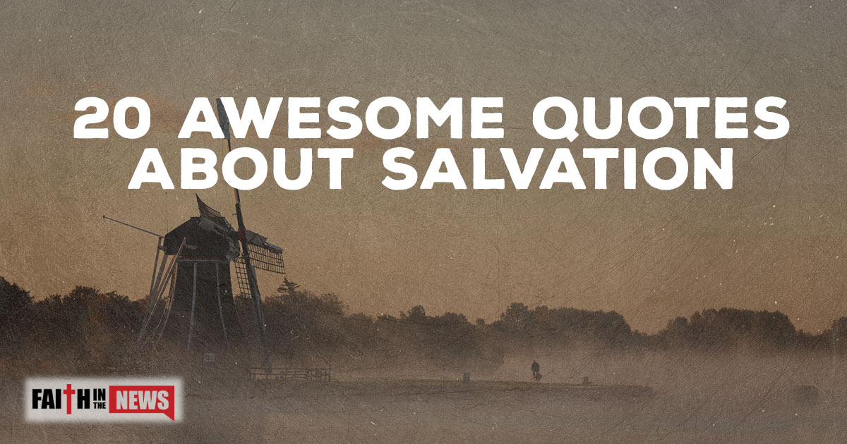 Quotes About Salvation Mesmerizing 20 Awesome Quotes About Salvation  Christianquotes
