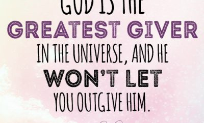 God is the greatest giver in the universe, and He won't let you outgive Him