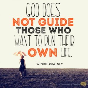God does not guide those who want to run their own life