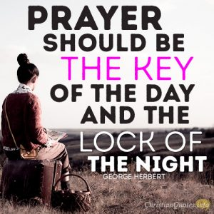 Prayer should be the key of the day and the lock of the night