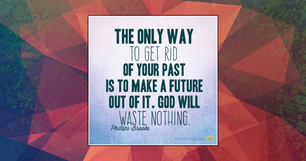 4 Ways God Uses Your Past Christianquotes Info