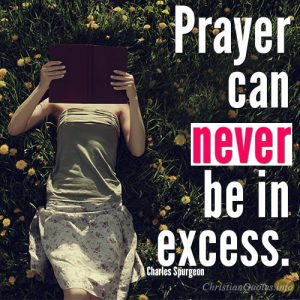 Prayer can never be in excess
