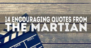 14 Encouraging Quotes from The Martian
