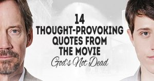 14 Thought-Provoking Quotes from the Movie God's Not Dead