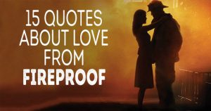 15 Quotes about Love from Fireproof