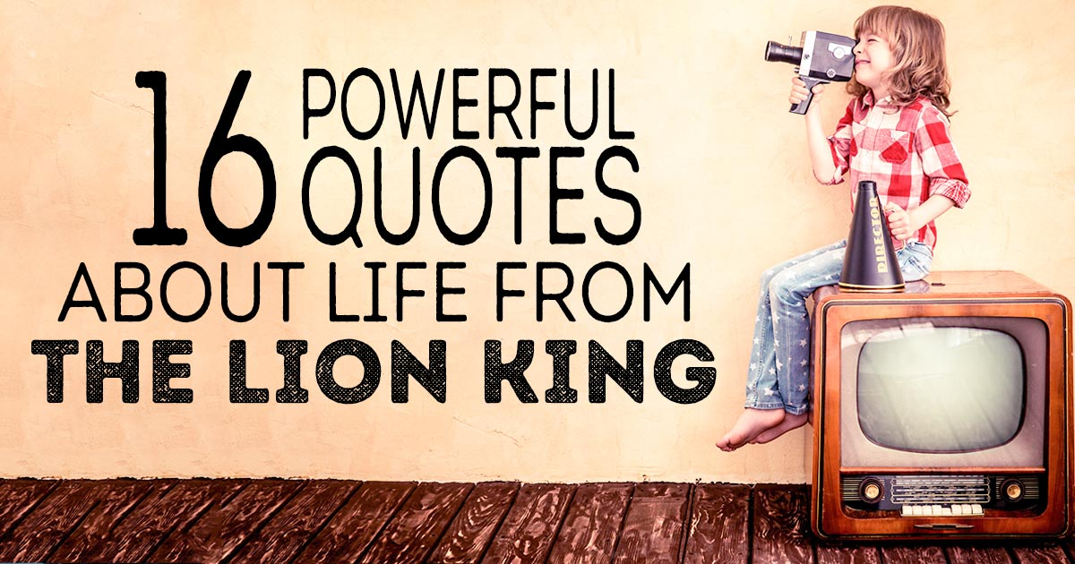 16 Powerful Quotes About Life From The Lion King Christianquotesinfo