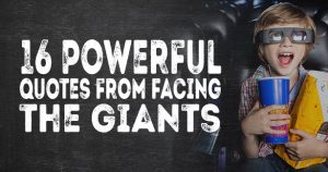 16 Powerful Quotes from Facing the Giants