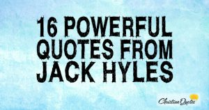 16 Powerful Quotes from Jack Hyles