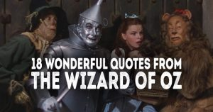 18 Wonderful Quotes from The Wizard of Oz