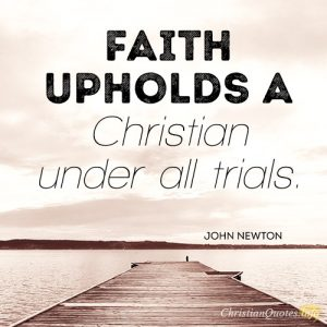 Faith upholds a Christian under all trials