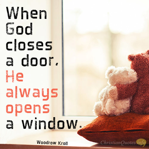 Close a door open a window