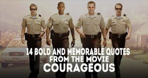 14 Bold and Memorable Quotes from the Movie Courageous