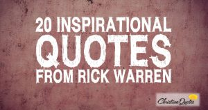 20 Inspirational Quotes from Rick Warren