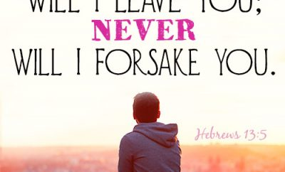 Never will I leave you; never will I forsake you