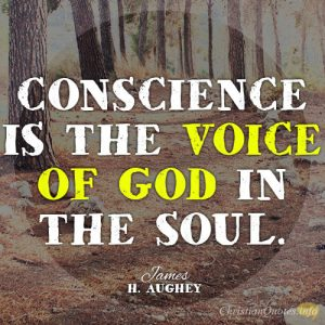 Conscience is the voice of God in the soul