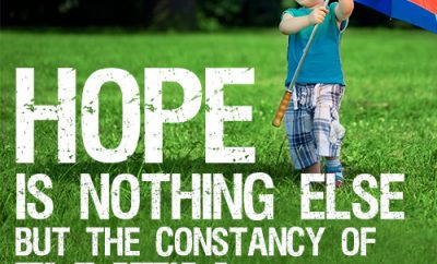 Hope is nothing else but the constancy of faith