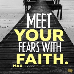 Meet your fears with faith