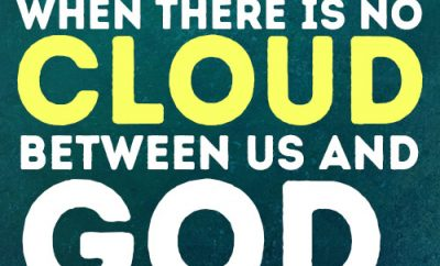 Peace comes when there is no cloud between us and God