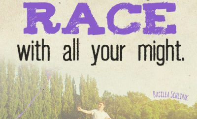 Run each day's race with all your might
