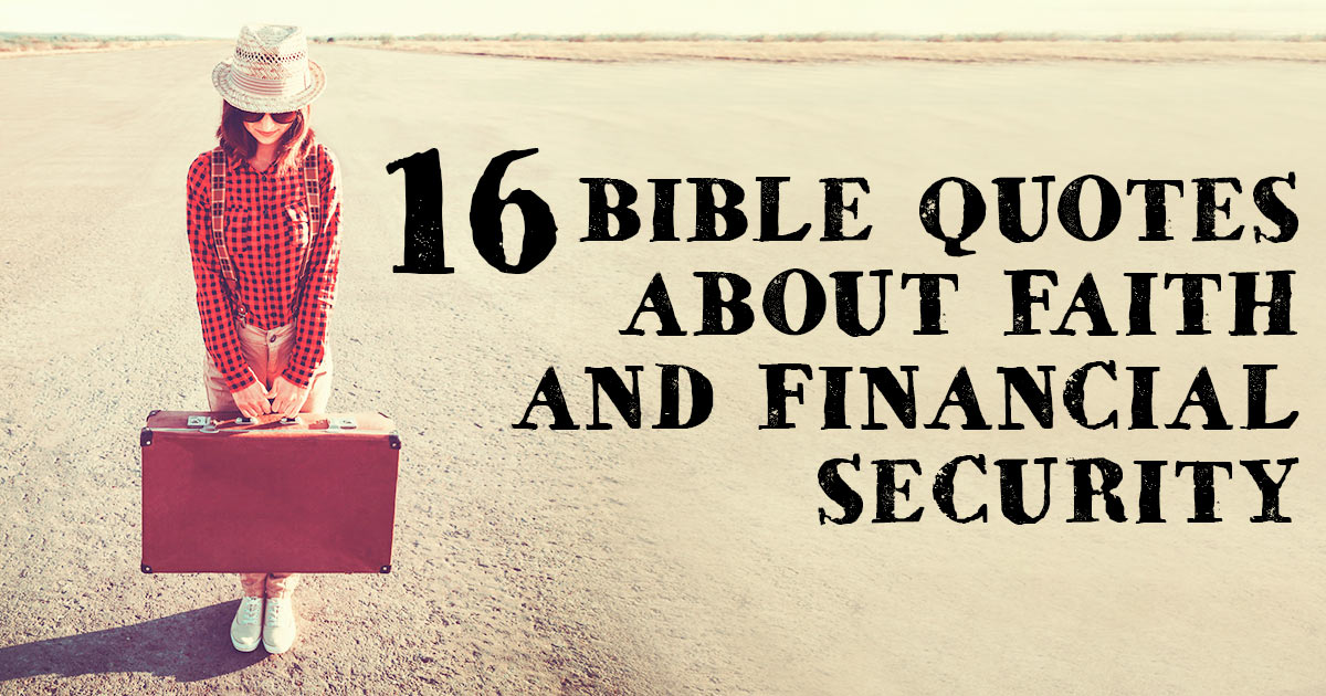 Quotes About Security Enchanting 16 Bible Quotes About Faith And Financial Security
