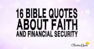 16 Bible Quotes about Faith and Financial Security