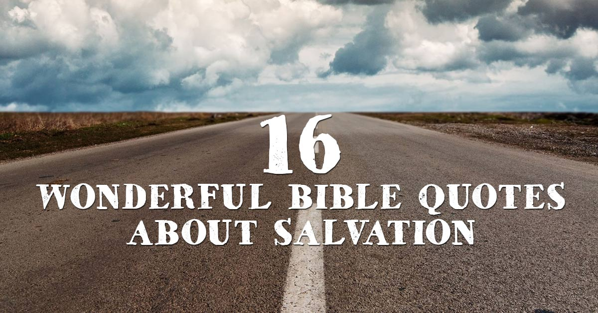 Quotes About Salvation Pleasing 16 Wonderful Bible Quotes About Salvation  Christianquotes