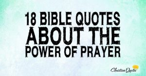 18 Bible Quotes about the Power of Prayer