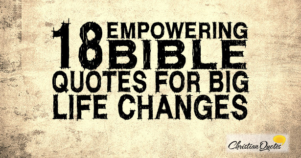 18 Empowering Bible Quotes For Big Life Changes