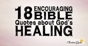 18 Encouraging Bible Quotes about God's Healing