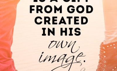 Life is a gift from God created in His own image