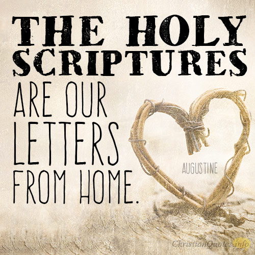 the holy scriptures are our letters from home