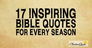 17 Inspiring Bible Quotes for Every Season