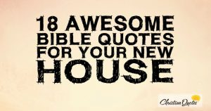 18 Awesome Bible Quotes for your New House