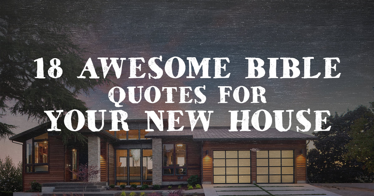 Well known 18 Awesome Bible Quotes for your New House | ChristianQuotes.info VM49