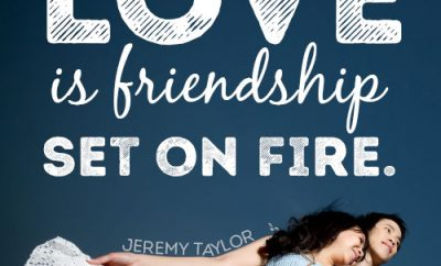Love is friendship set on fire
