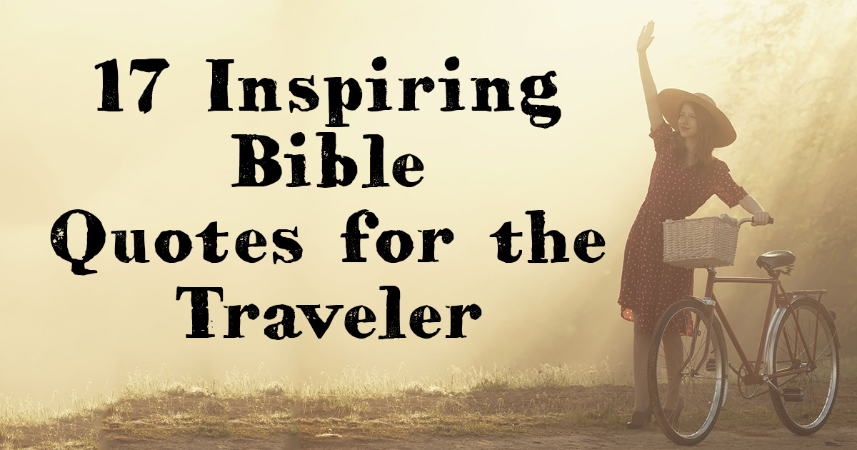 60 Inspiring Bible Quotes For The Traveler ChristianQuotes Extraordinary Inspiring Bible Quotes