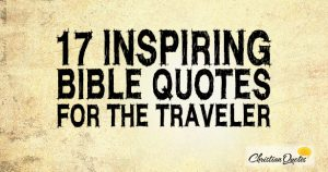 17 Inspiring Bible Quotes for the Traveler