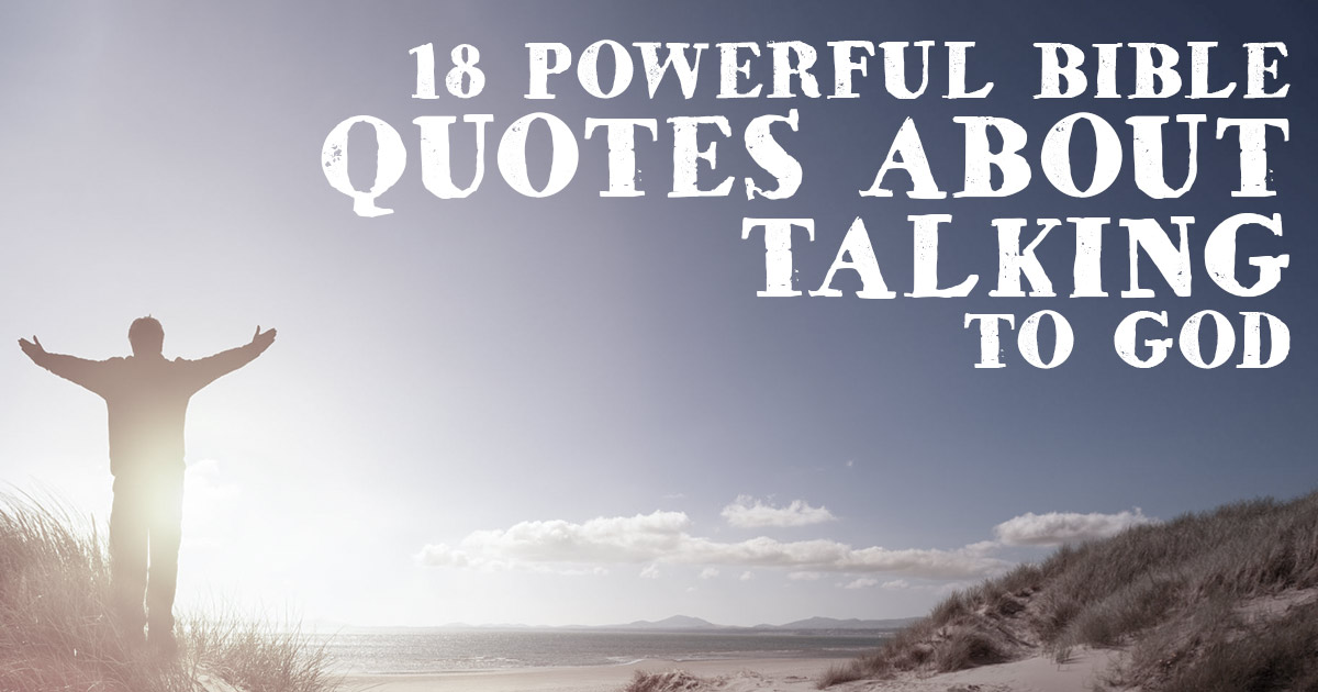 18 Powerful Bible Quotes About Talking To God Christianquotesinfo