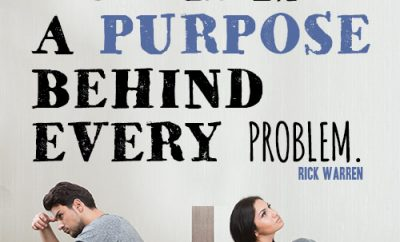 God has a purpose behind every problem